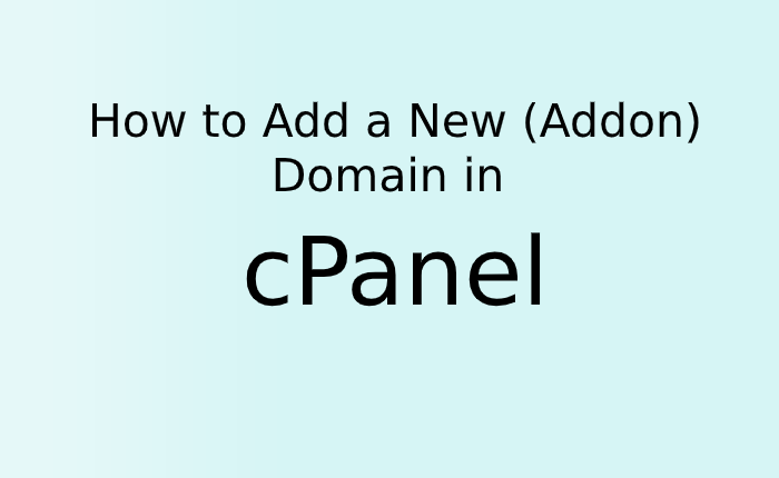 How to Add a New (Addon) Domain in cPanel