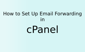 How to Set Up Email Forwarding in cPanel