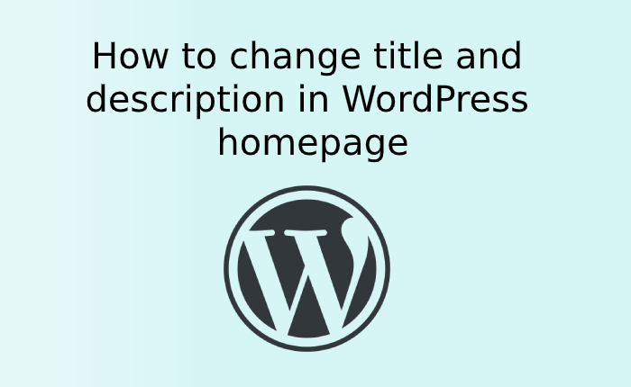How to change title and description in WordPress homepage