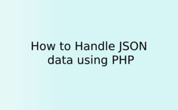 How to Handle JSON data using PHP