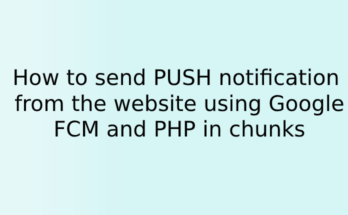 How to send PUSH notification from the website using Google FCM and PHP in chunks