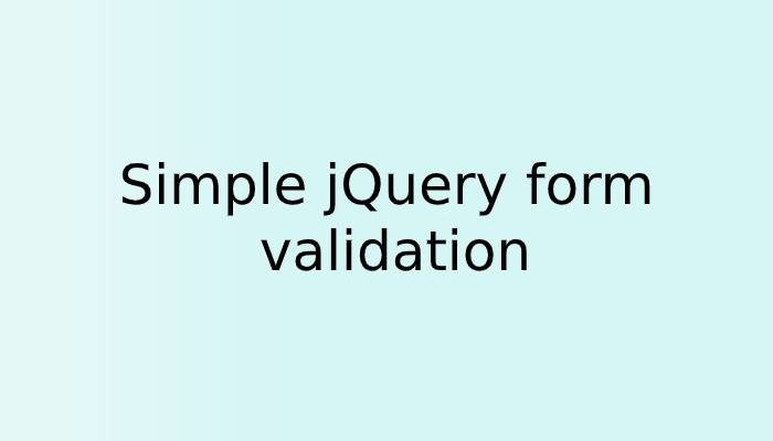 Simple jQuery form validation