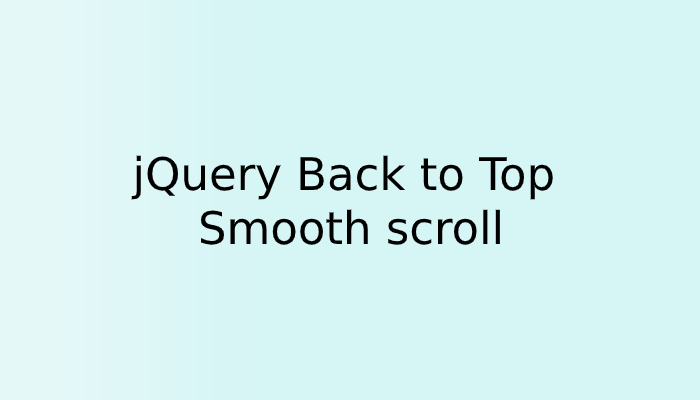jQuery bottom to Top Smooth scroll