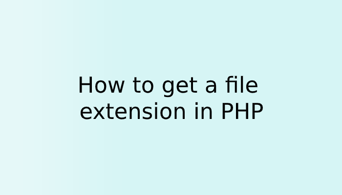 How do I get a file extension in PHP