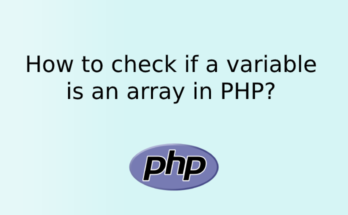 How to check if a variable is an array in PHP