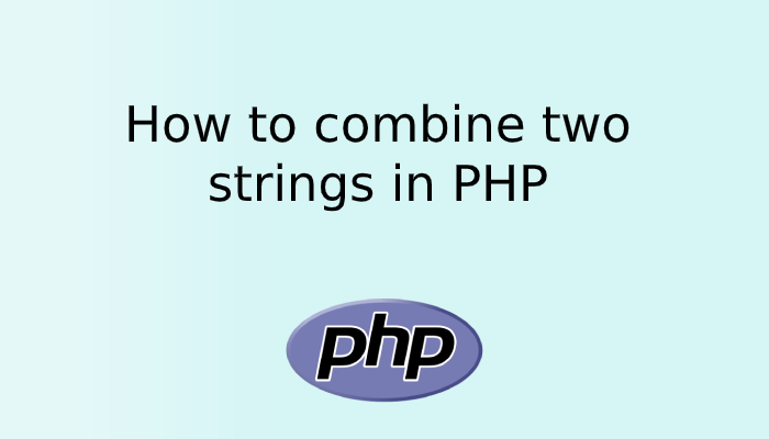 How to combine two strings in PHP