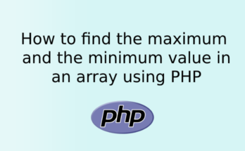 How to find the maximum and the minimum value in an array using PHP