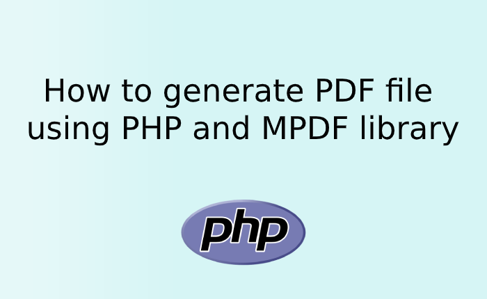 How to generate PDF file using PHP and MPDF library