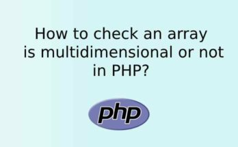 How to check an array is multidimensional or not in PHP