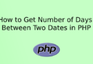 How to Get Number of Days Between Two Dates in PHP