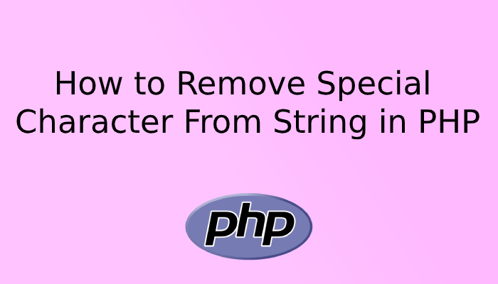 How to Remove Special Character From String in PHP